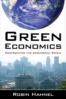 Green Economics By Hahnel, Robin