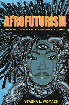 Afrofuturism By Womack, Ytasha L.